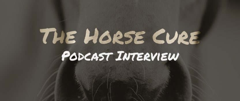The Horse Cure Podcast